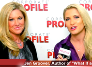 "Corporate Profile One on One with Jen Groover, Author of ""What If and Why Not?"""